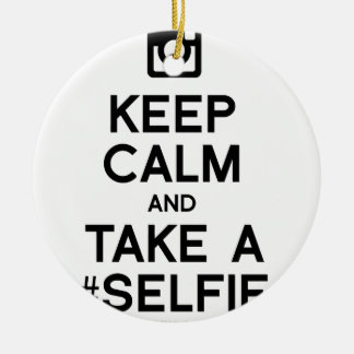KEEP CALM AND TAKE A SELFIE ROUND CERAMIC DECORATION