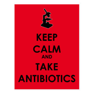 Keep Calm and Take Antibiotics Postcard