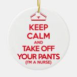 Keep Calm and Take Off Your Pants Round Ceramic Decoration