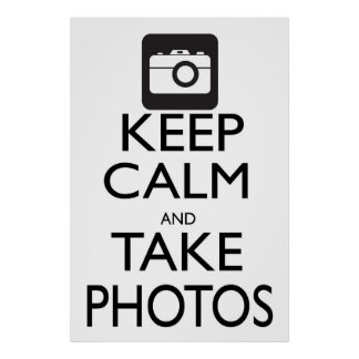 Keep Calm and Take Photos Poster