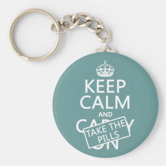 Keep Calm and Take The Pills (in all colors) Basic Round Button Key Ring