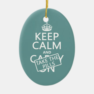 Keep Calm and Take The Pills (in all colors) Ceramic Oval Decoration