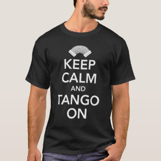 Keep calm and tango on (black on white ) T-Shirt