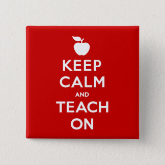 Keep Calm and Teach On 15 Cm Square Badge