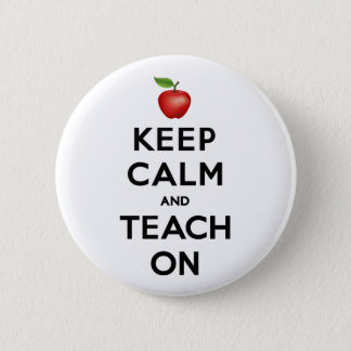 Keep Calm and Teach On 6 Cm Round Badge