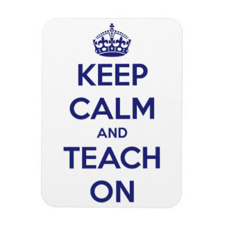 Keep Calm and Teach On Blue and White Rectangle Rectangle Magnet