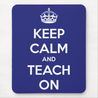 Keep Calm and Teach On Blue Mouse Pad