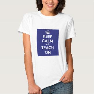Keep Calm and Teach On Blue Shirt