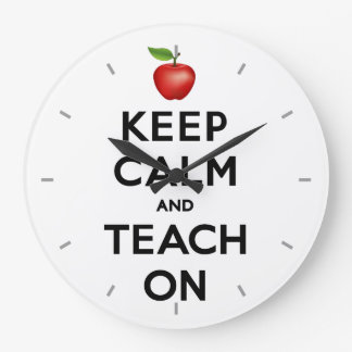 Keep Calm and Teach On Large Clock