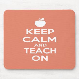 Keep Calm and Teach On Mouse Pad