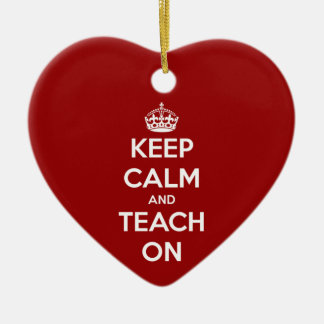 Keep Calm and Teach On Red Ceramic Heart Decoration