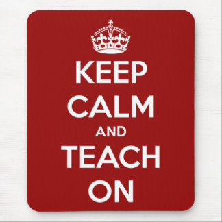 Keep Calm and Teach On Red Mouse Pad
