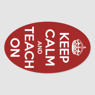 Keep Calm and Teach On Red Oval Stickers
