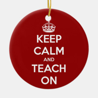 Keep Calm and Teach On Red Round Ceramic Decoration