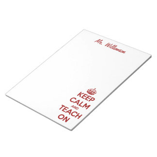 Keep Calm and Teach On Red/White Notepad
