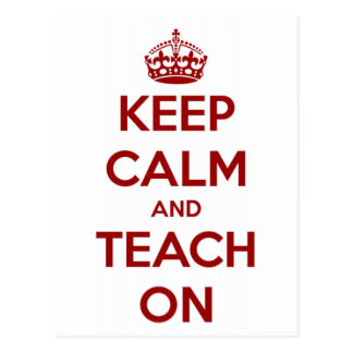 Keep Calm and Teach On Red/White Postcard