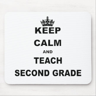 KEEP CALM AND TEACH SECOND GRADE MOUSE PAD