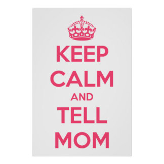 Keep Calm and Tell Mom Pink on White Poster