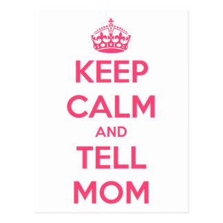 Keep Calm and Tell Mom Postcard