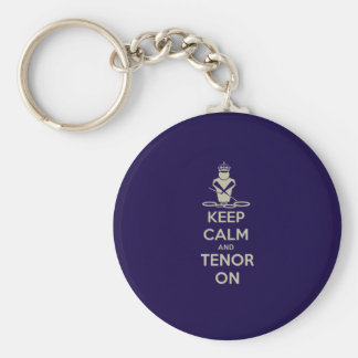 Keep Calm and Tenor On Basic Round Button Key Ring