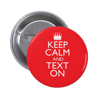 Keep Calm And Text On Pinback Buttons