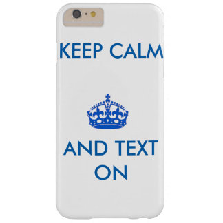 Keep Calm and Text On Barely There iPhone 6 Plus Case