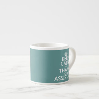 Keep Calm and Thank Your Assistant - in any color Espresso Mugs