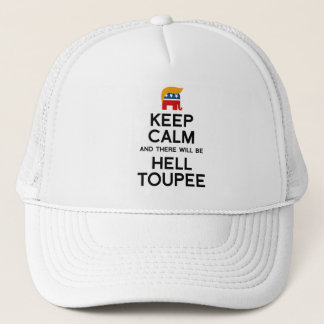 Keep Calm and There Will be Hell Toupee -  Trump E Trucker Hat
