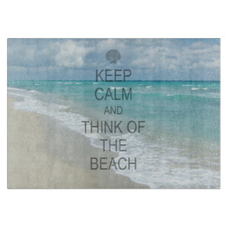 Keep Calm and Think of the Beach Cutting Board