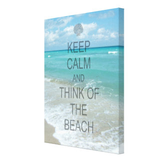Keep Calm and Think of the Beach Ocean Gallery Wrapped Canvas
