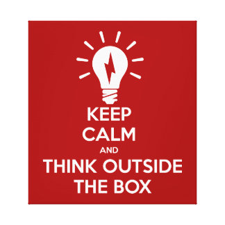 Keep Calm And Think Outside The Box Stretched Canvas Prints