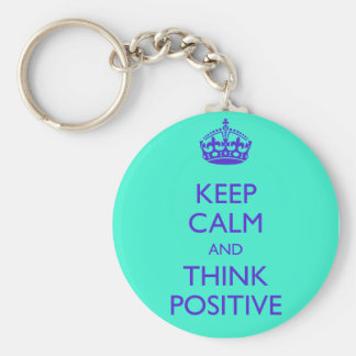 KEEP CALM AND THINK POSITIVE KEY RING