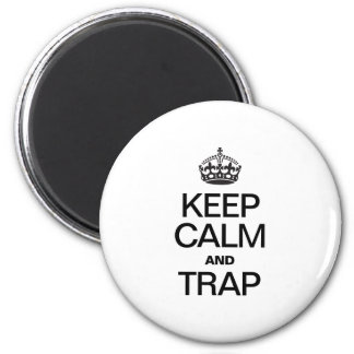 KEEP CALM AND TRAP FRIDGE MAGNETS