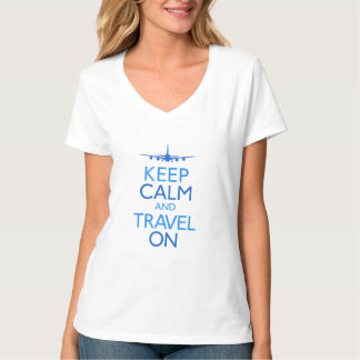 Keep Calm and Travel On T Shirts