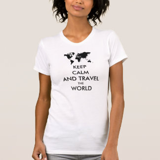 Keep calm and travel the world t shirt