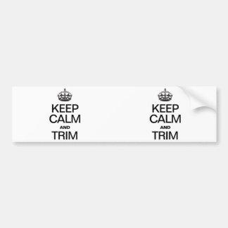 KEEP CALM AND TRIM BUMPER STICKER
