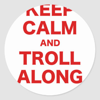 Keep Calm and Troll Along Sticker