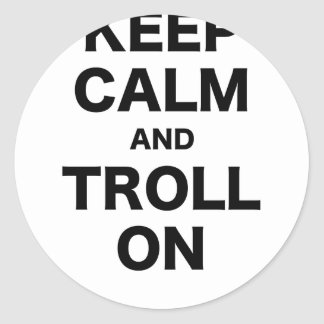 Keep Calm and Troll On Round Sticker