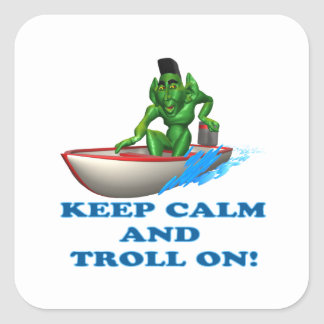 Keep Calm And Troll On Square Sticker