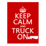 Keep Calm and Truck On (in any colour) Postcard