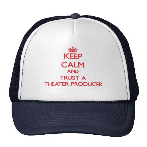 Keep Calm and Trust a aater Producer Trucker Hat