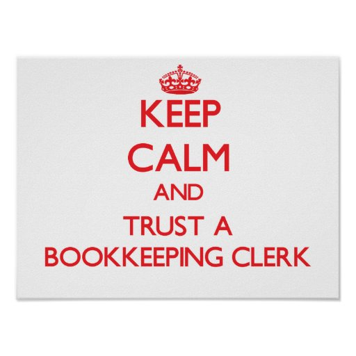 Keep Calm and Trust a Bookkeeping Clerk Poster