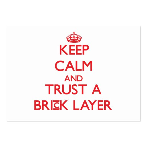 Keep Calm and Trust a Brick Layer Business Card Templates