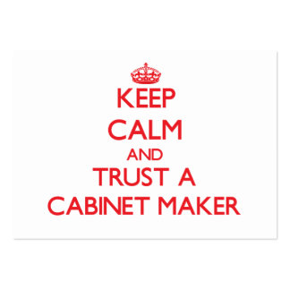 Keep Calm and Trust a Cabinet Maker Business Card Templates