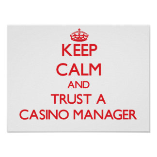 Keep Calm and Trust a Casino Manager Posters