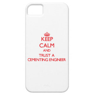 Keep Calm and Trust a Cementing Engineer iPhone 5 Covers