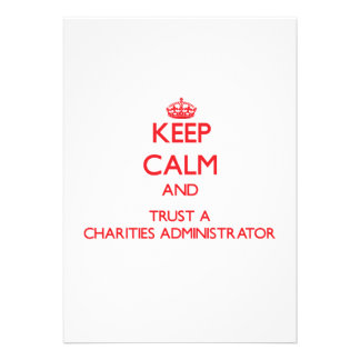 Keep Calm and Trust a Charities Administrator Invitations