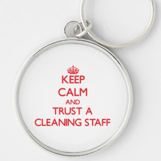 Keep Calm and Trust a Cleaning Staff Keychains