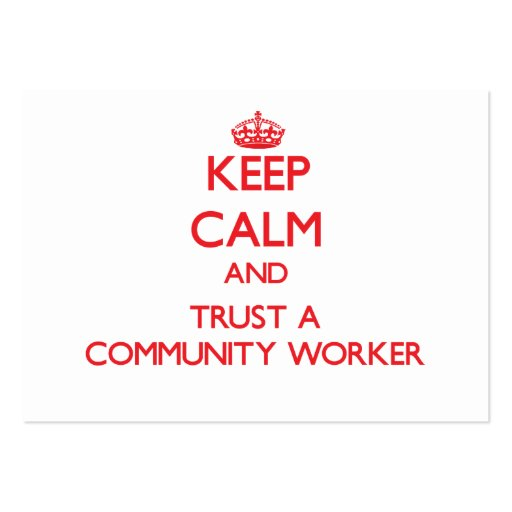 Keep Calm and Trust a Community Worker Business Card
