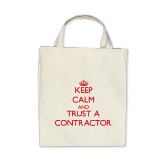 Keep Calm and Trust a Contractor Bag